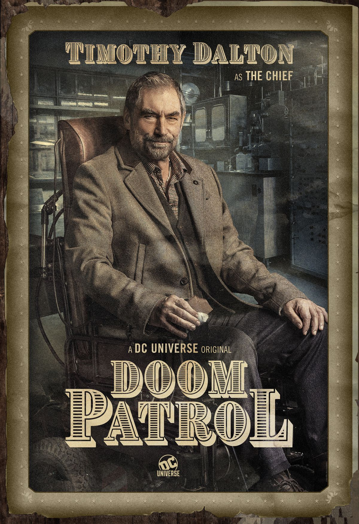 Timothy Dalton as the wheelchair-using Chief of the Doom Patrol.